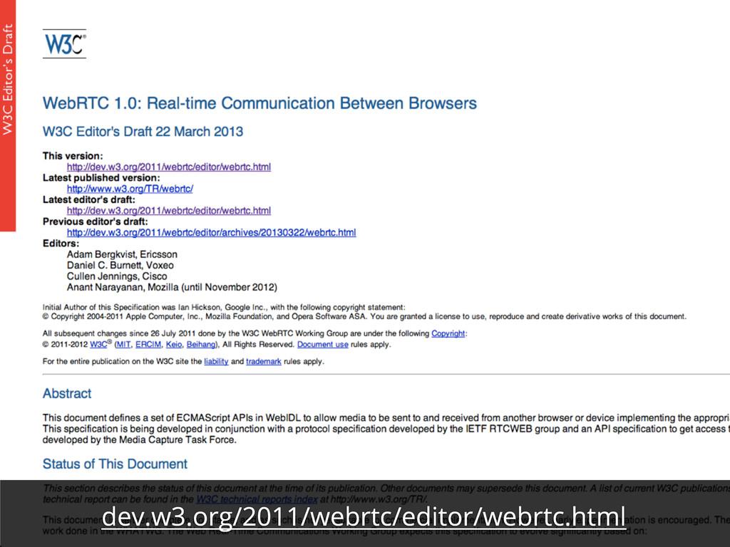 dev.w3.org/2011/webrtc/editor/webrtc.html