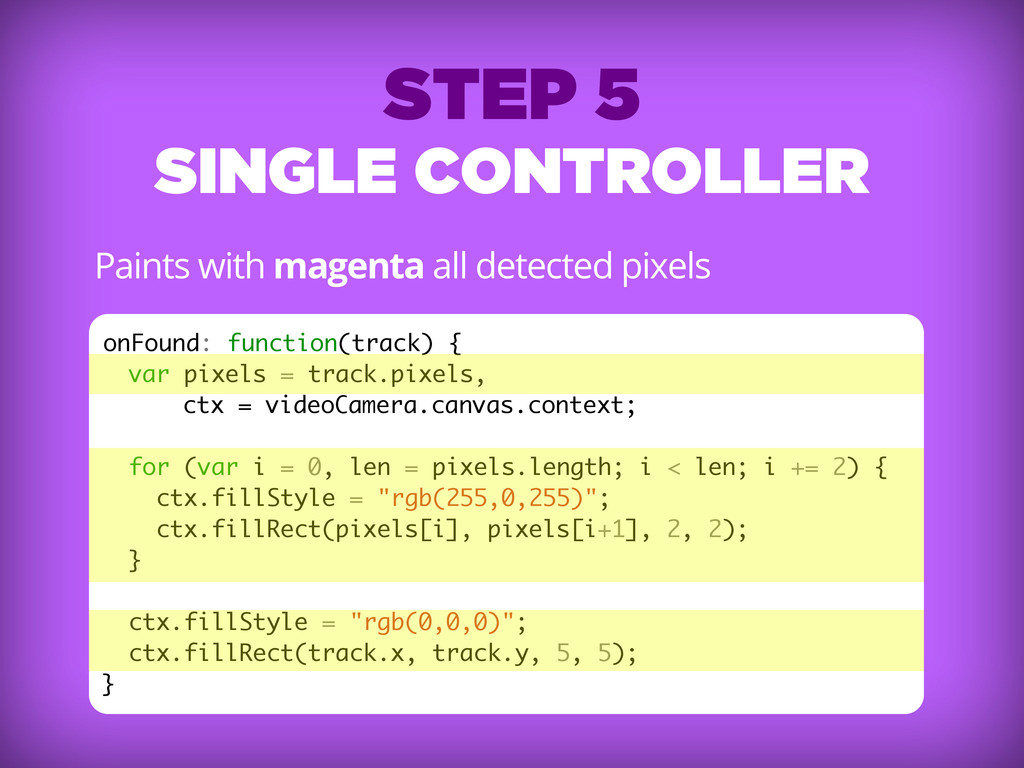 STEP 5 SINGLE CONTROLLER Paints with magenta al...