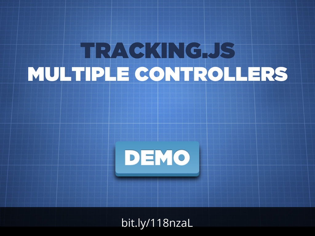 bit.ly/118nzaL TRACKING.JS MULTIPLE CONTROLLERS