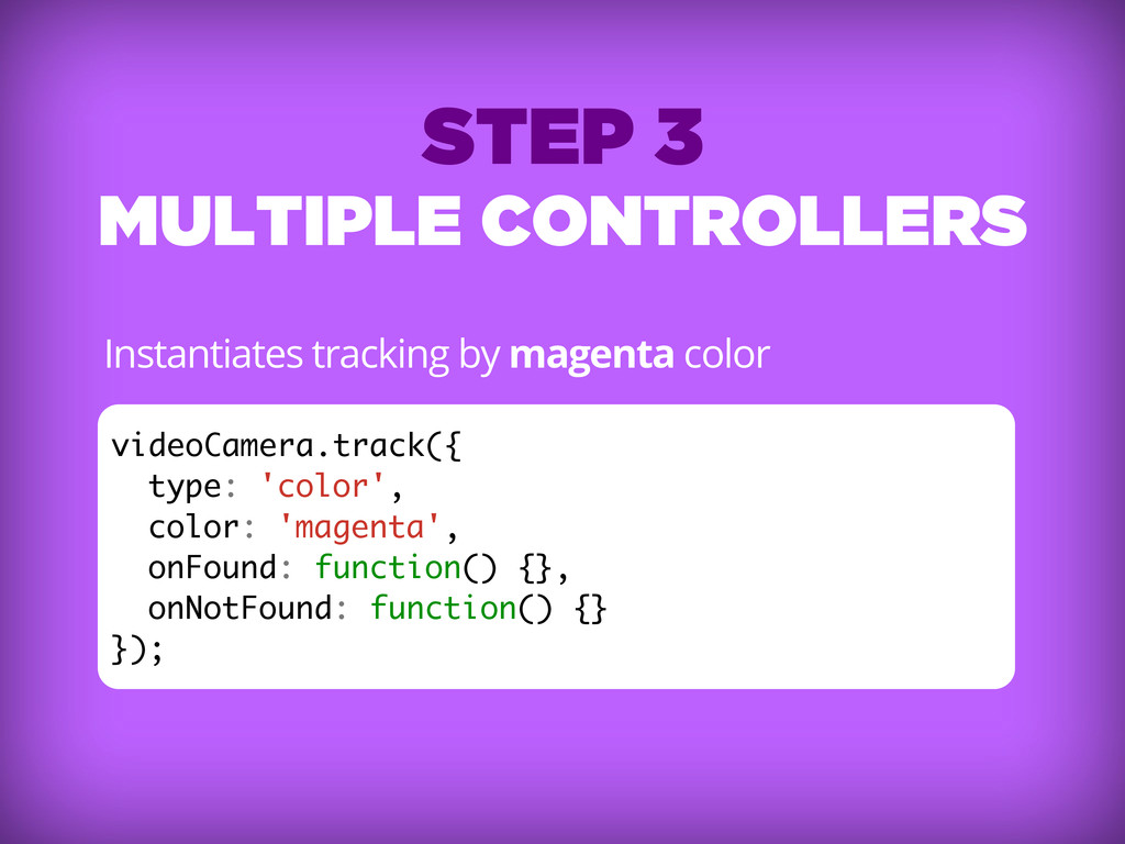 STEP 3 MULTIPLE CONTROLLERS Instantiates tracki...