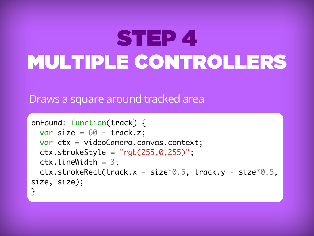 STEP 4 MULTIPLE CONTROLLERS Draws a square arou...