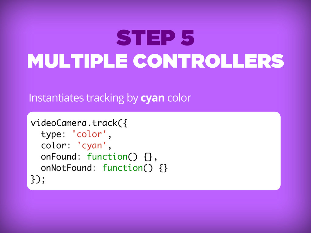 STEP 5 MULTIPLE CONTROLLERS Instantiates tracki...