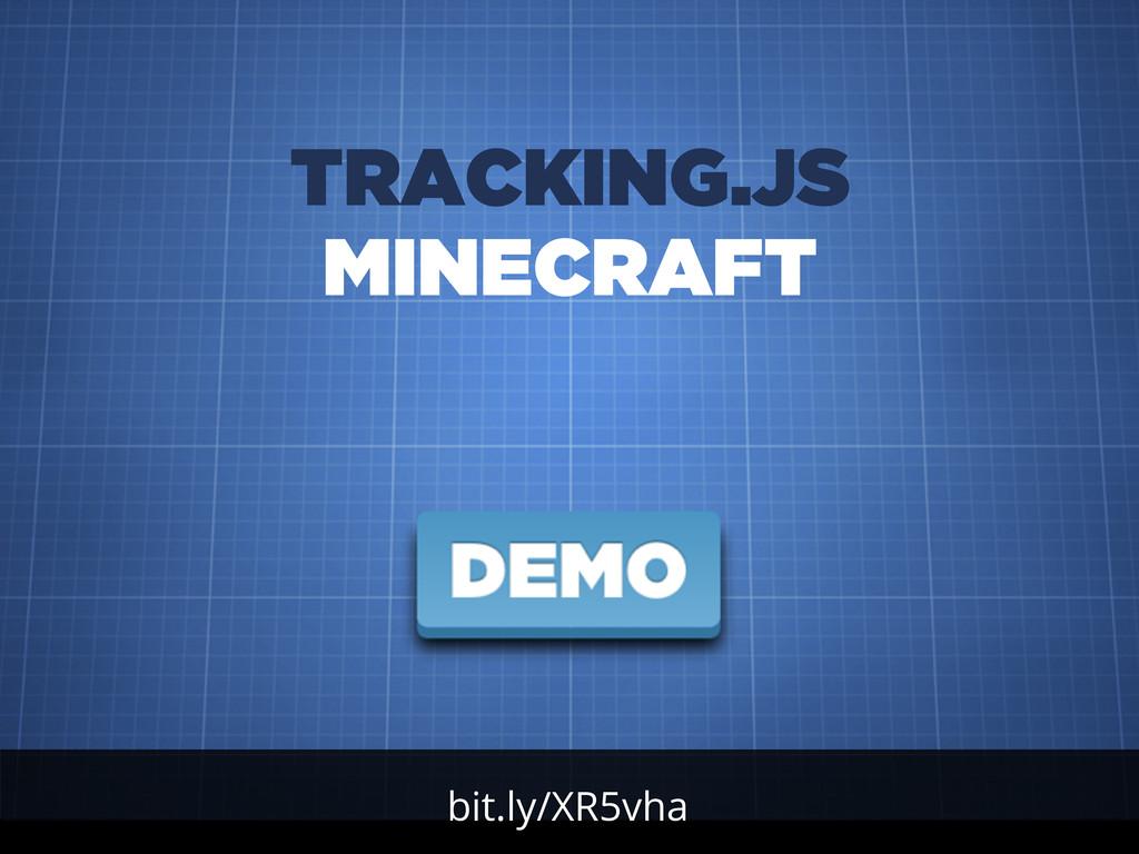 bit.ly/XR5vha TRACKING.JS MINECRAFT