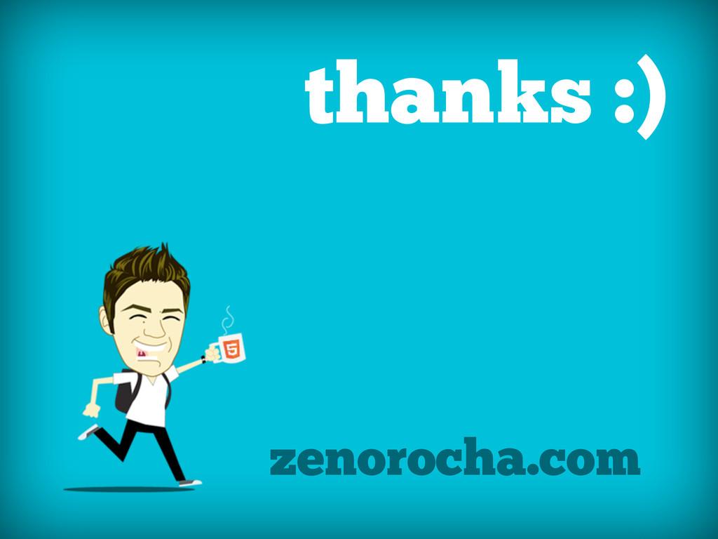 thanks :) zenorocha.com