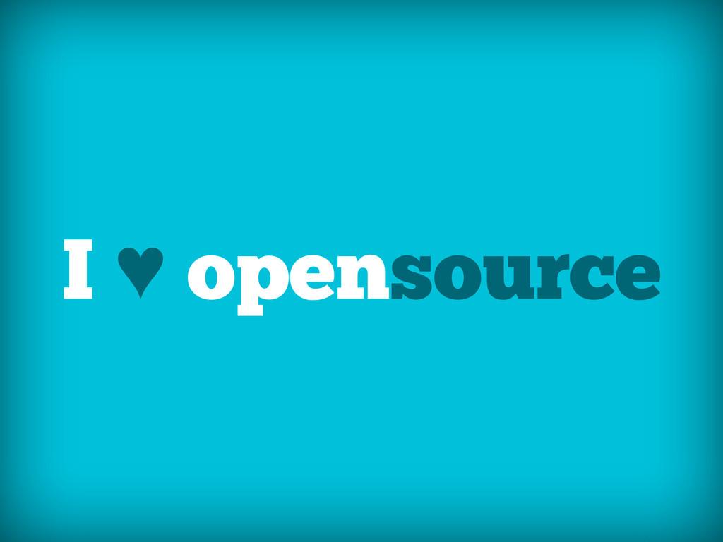 I ♥ opensource
