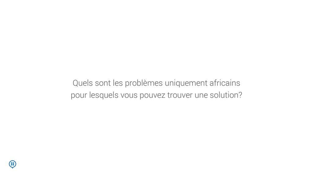 Quels sont les problèmes uniquement africains p...