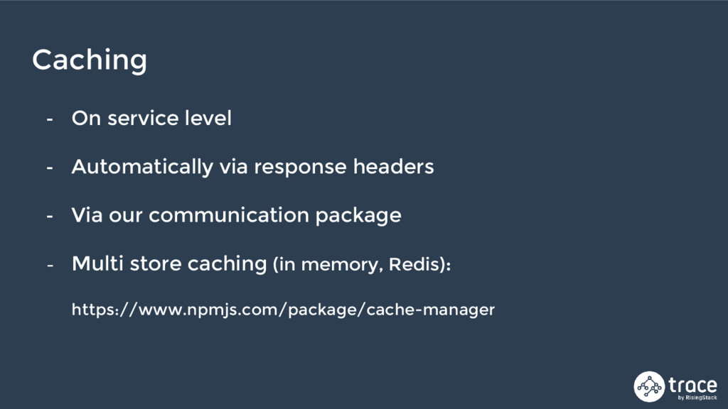 - On service level - Automatically via response...