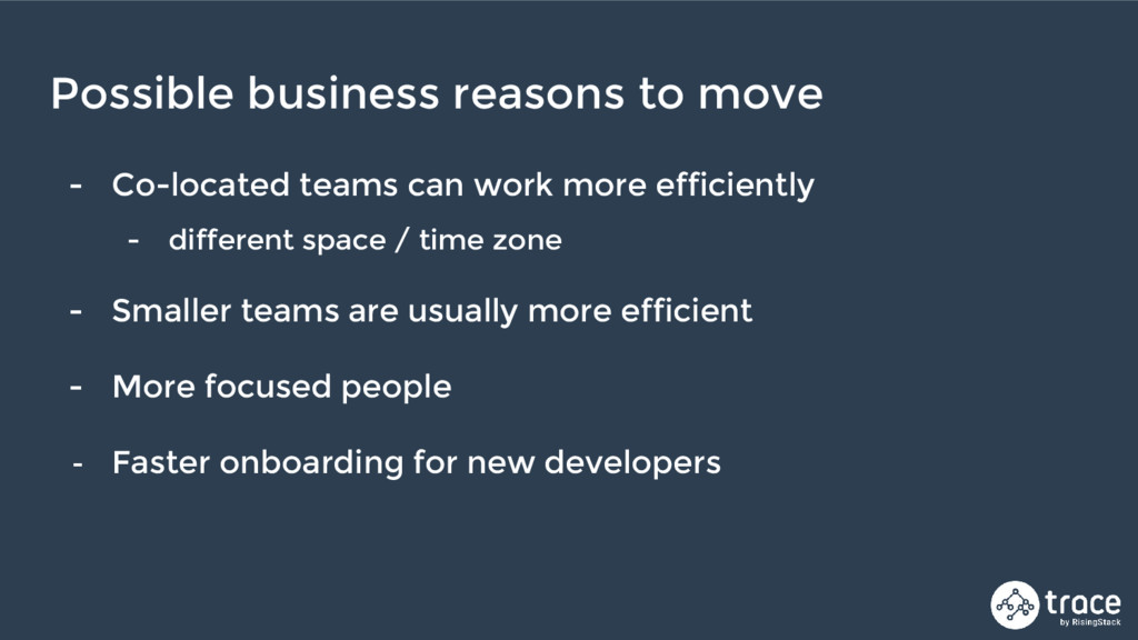- Co-located teams can work more efficiently - ...