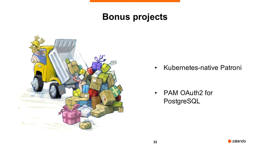 33 • Kubernetes-native Patroni • PAM OAuth2 for...