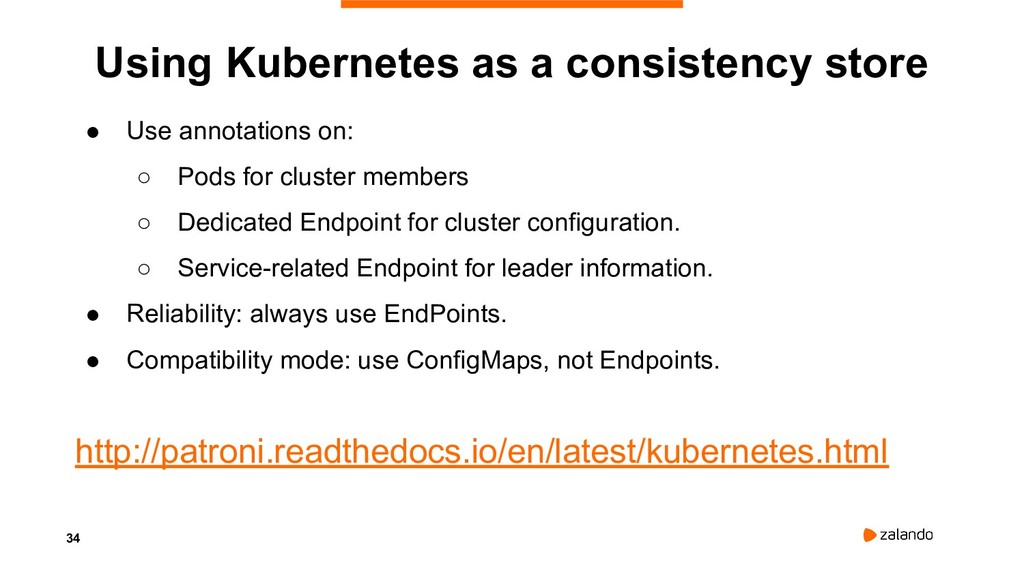34 Using Kubernetes as a consistency store ● Us...