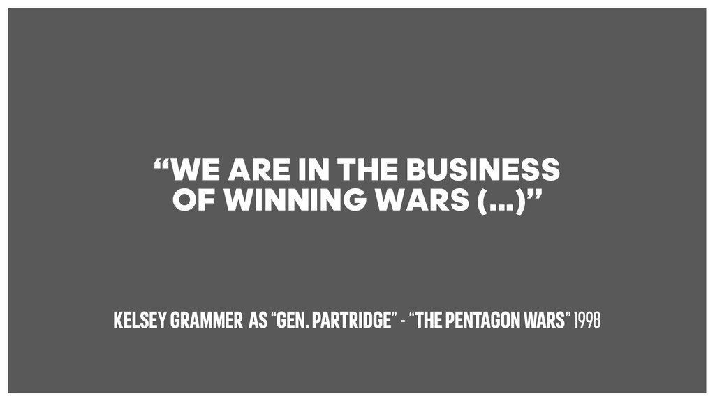 """WE ARE IN THE BUSINESS OF WINNING WARS (…)"" KE..."