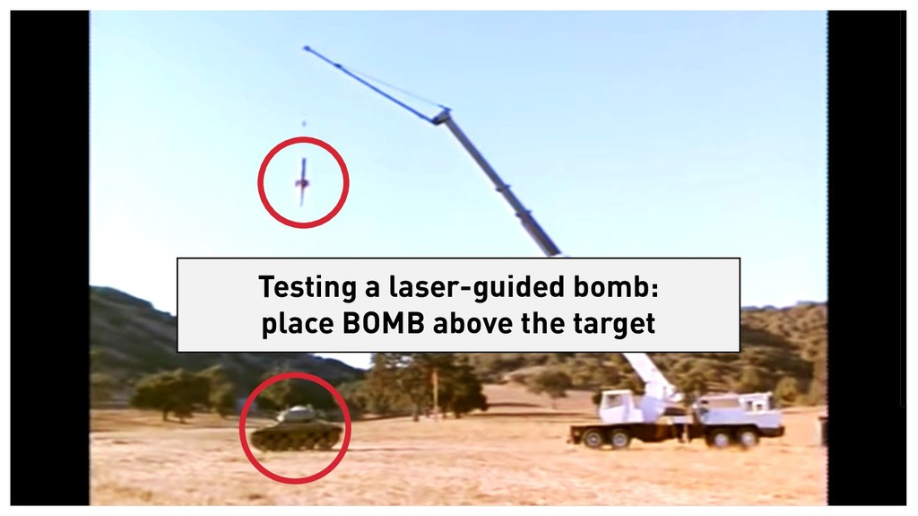 Testing a laser-guided bomb: place BOMB above t...