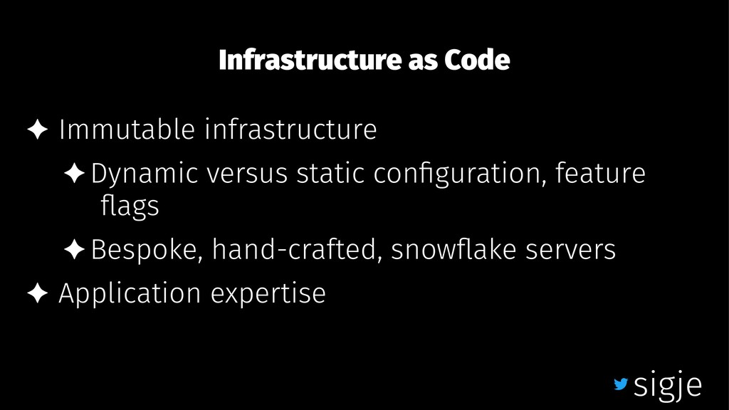 Infrastructure as Code ✦ Immutable infrastructu...