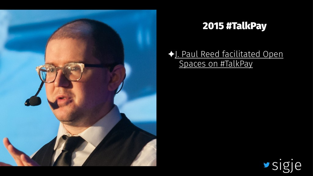 2015 #TalkPay ✦J. Paul Reed facilitated Open Sp...