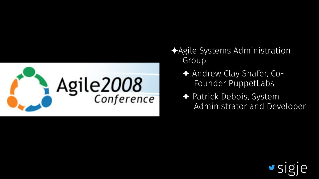 ✦Agile Systems Administration Group ✦ Andrew Cl...