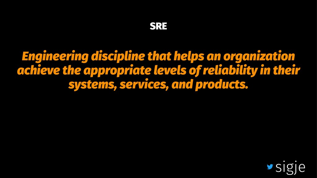 SRE Engineering discipline that helps an organi...