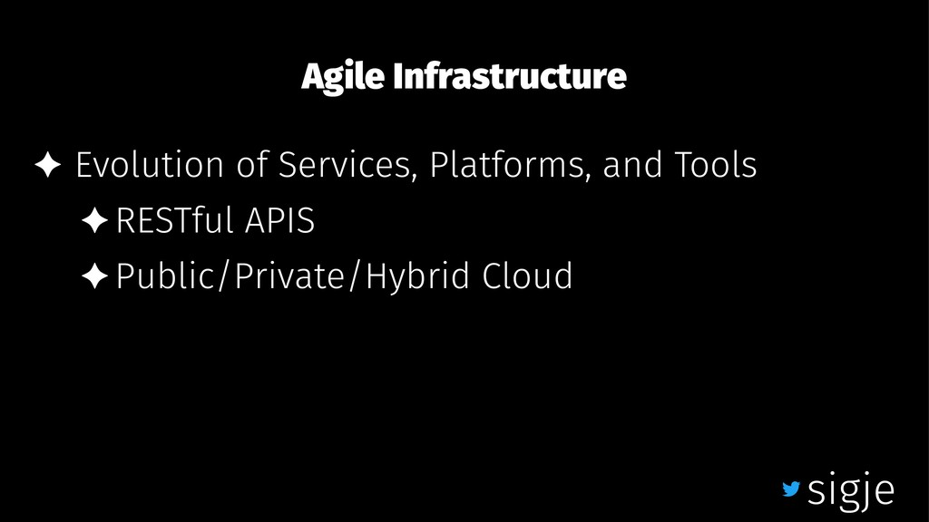 Agile Infrastructure ✦ Evolution of Services, P...