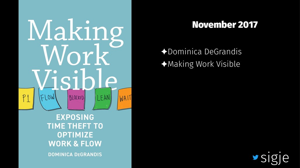 November 2017 ✦Dominica DeGrandis ✦Making Work ...