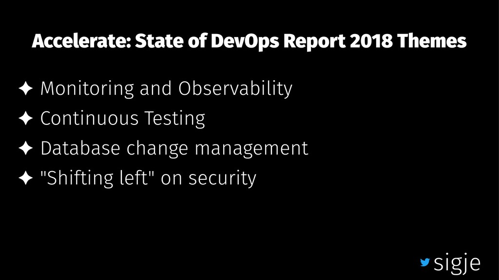 Accelerate: State of DevOps Report 2018 Themes ...