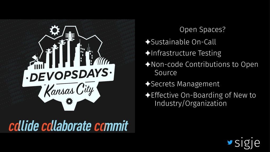 Open Spaces? ✦Sustainable On-Call ✦Infrastructu...
