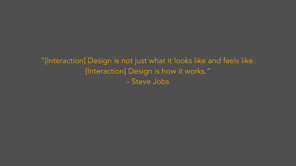 """[Interaction] Design is not just what it looks..."