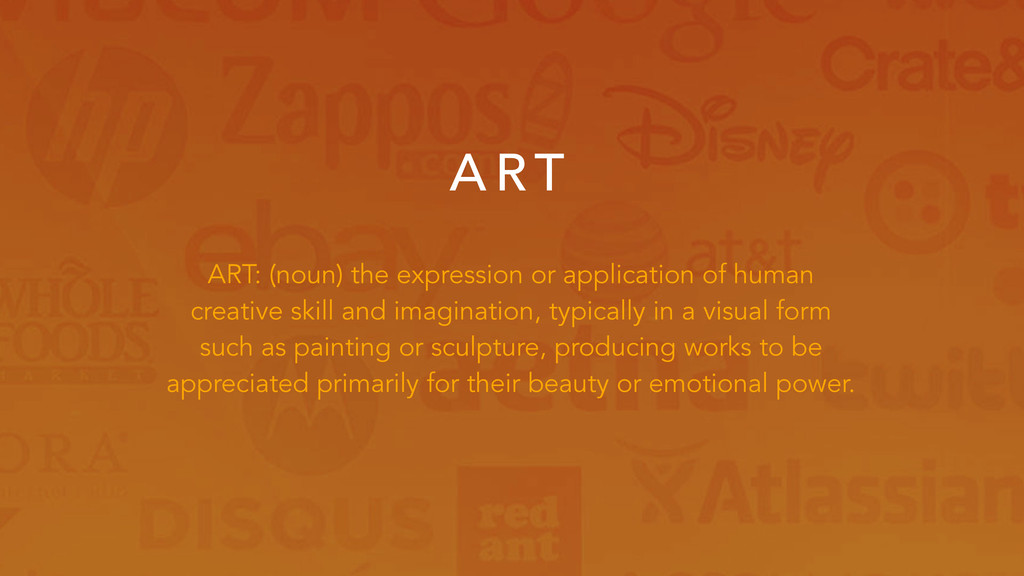 A RT ART: (noun) the expression or application ...
