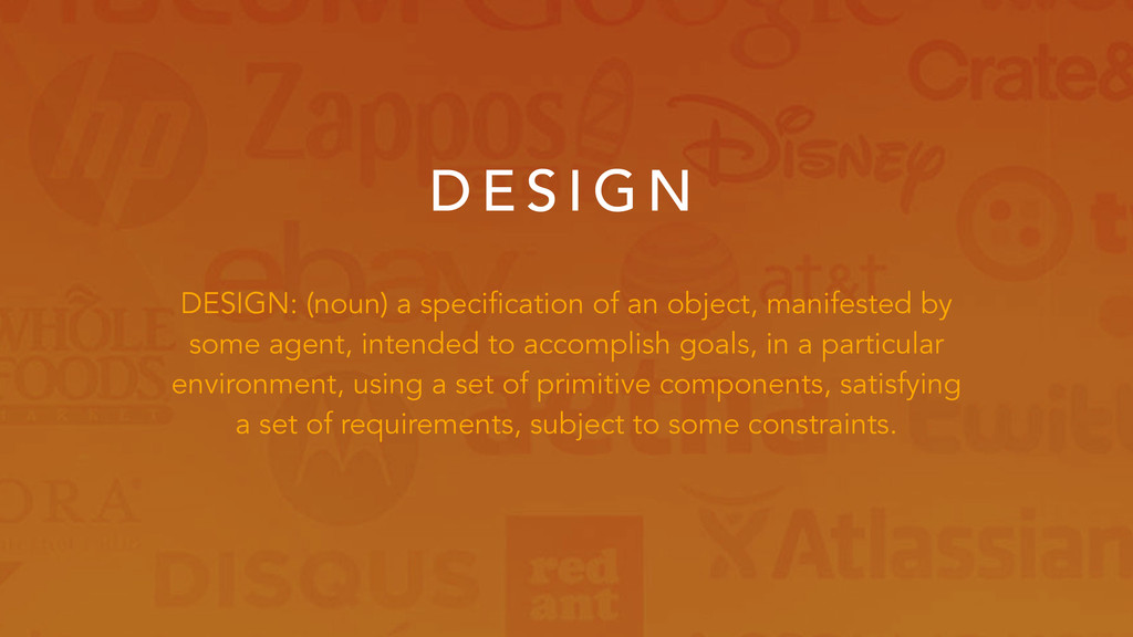 D E S I G N DESIGN: (noun) a specification of a...