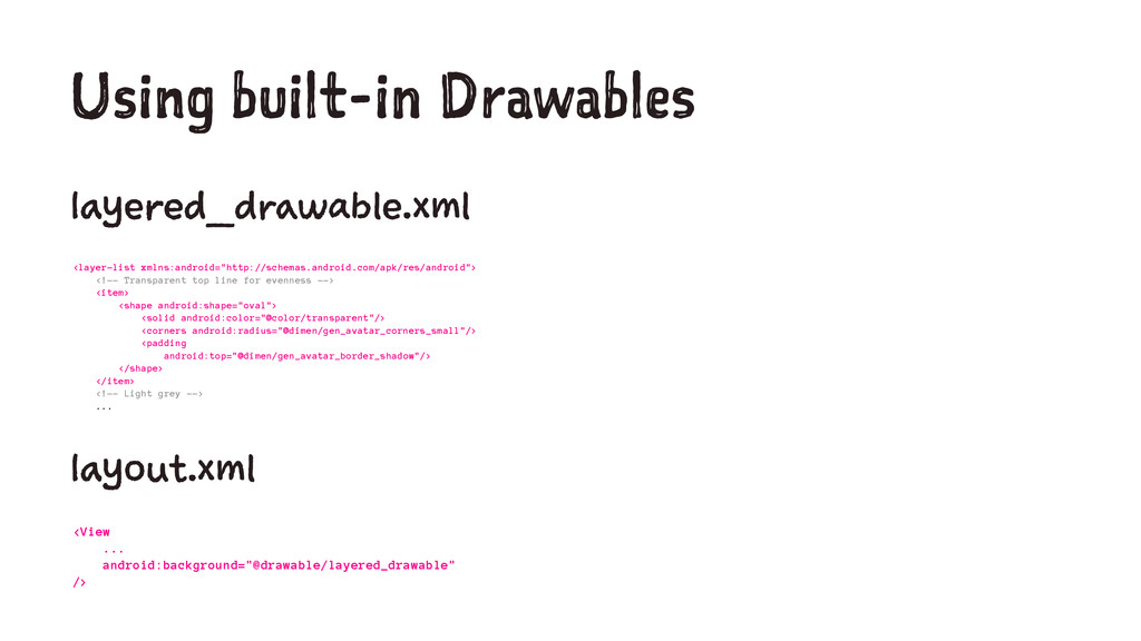 Using built-in Drawables layered_drawable.xml <...