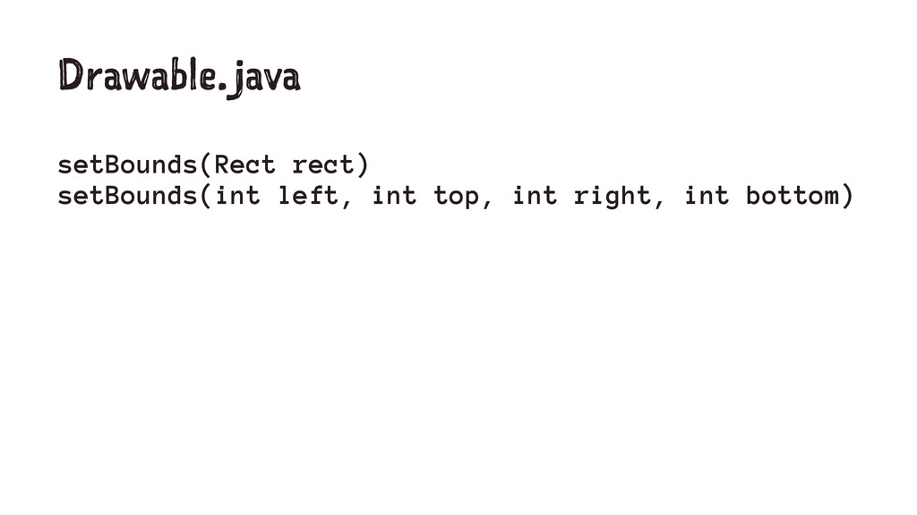 Drawable.java setBounds(Rect rect) setBounds(in...