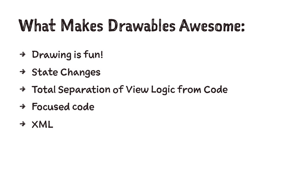 What Makes Drawables Awesome: 4 Drawing is fun!...