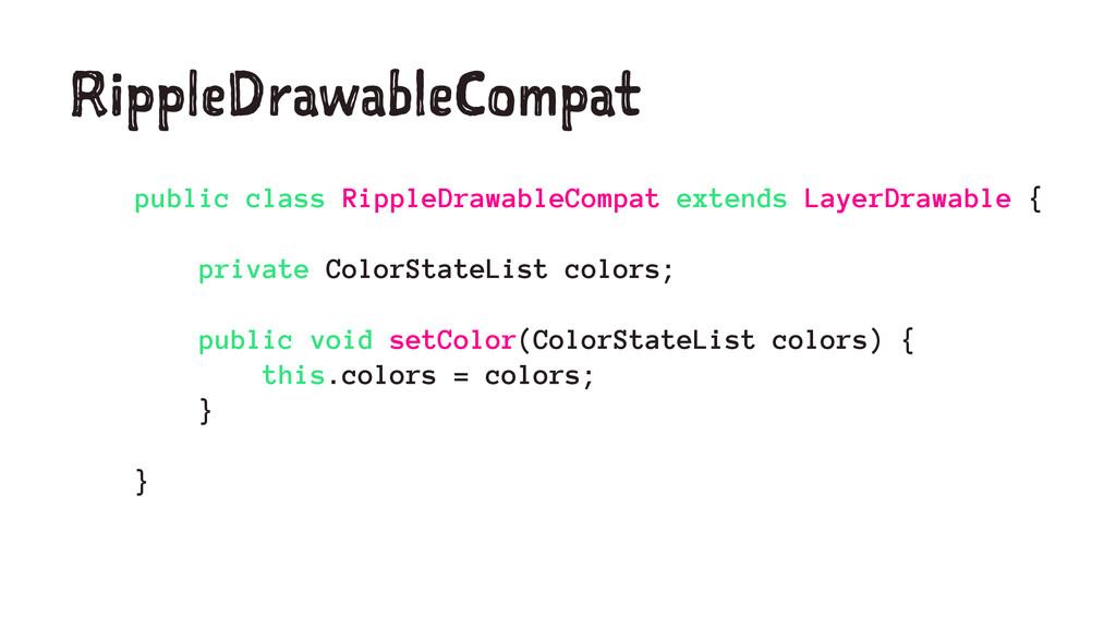 RippleDrawableCompat public class RippleDrawabl...