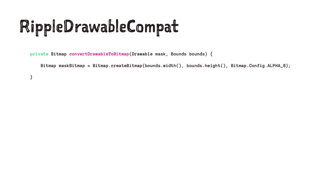 RippleDrawableCompat private Bitmap convertDraw...
