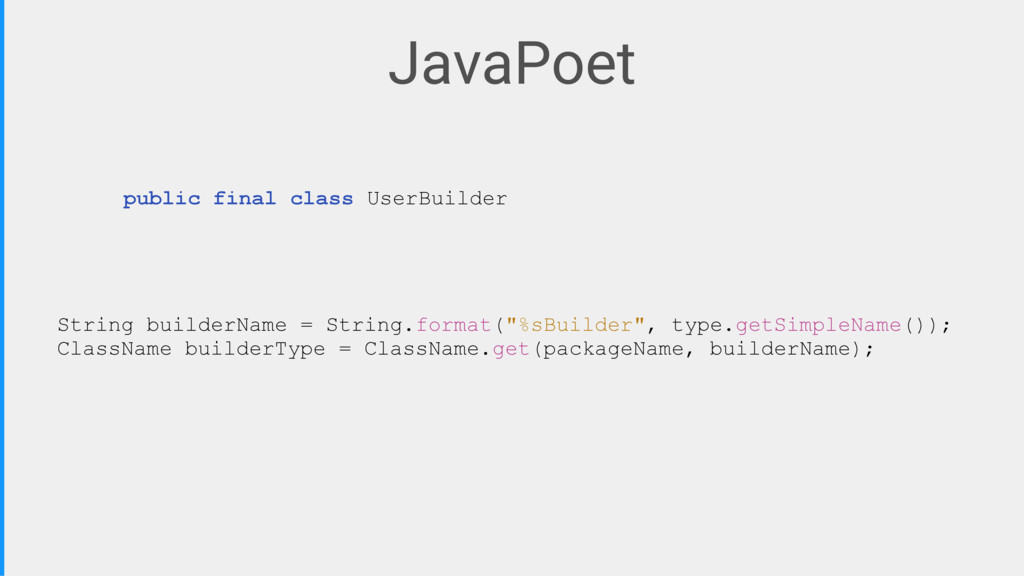 JavaPoet public final class UserBuilder String ...