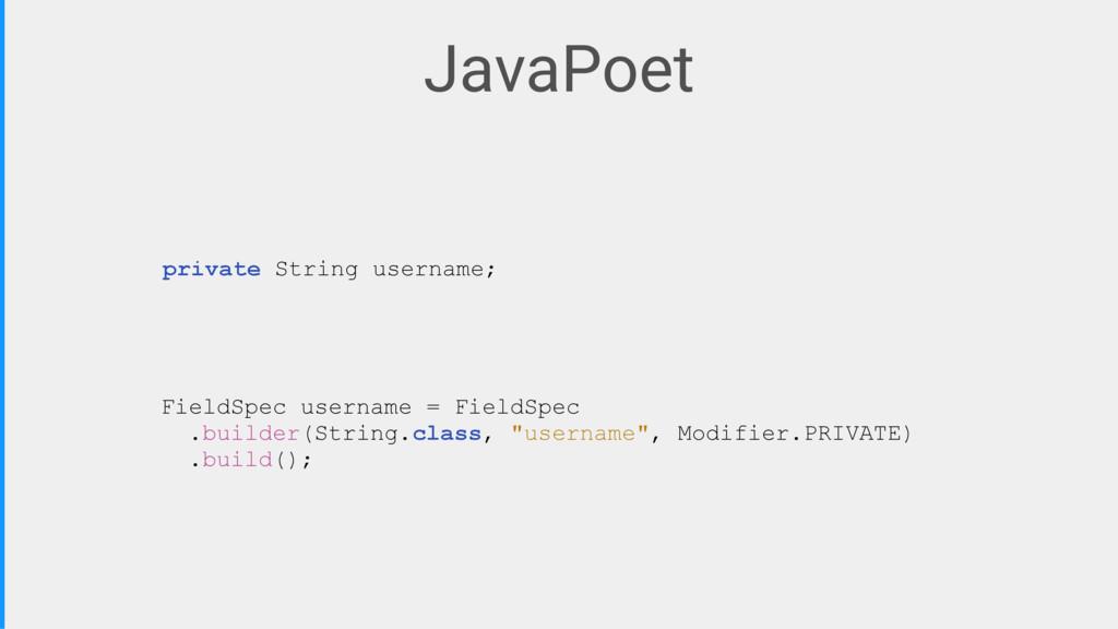 JavaPoet FieldSpec username = FieldSpec .builde...