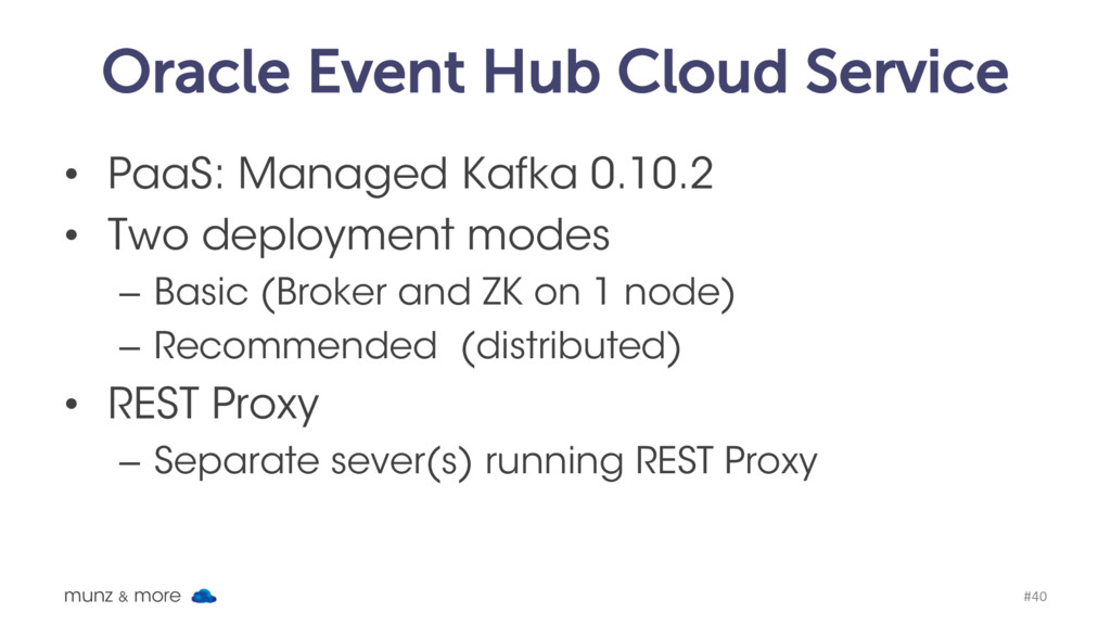 Oracle Event Hub Cloud Service • PaaS: Managed ...