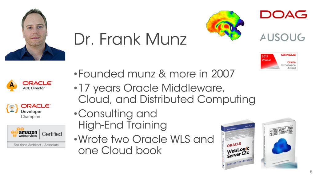 6 Dr. Frank Munz •Founded munz & more in 2007 •...