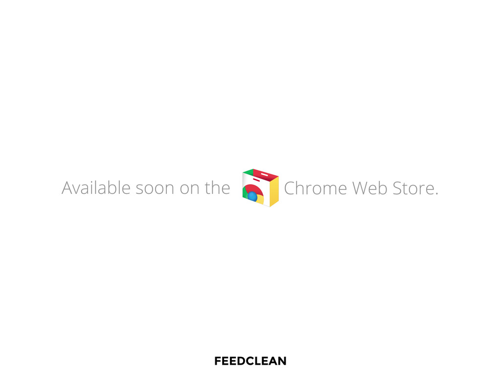 Available soon on the Chrome Web Store. FEEDCLE...