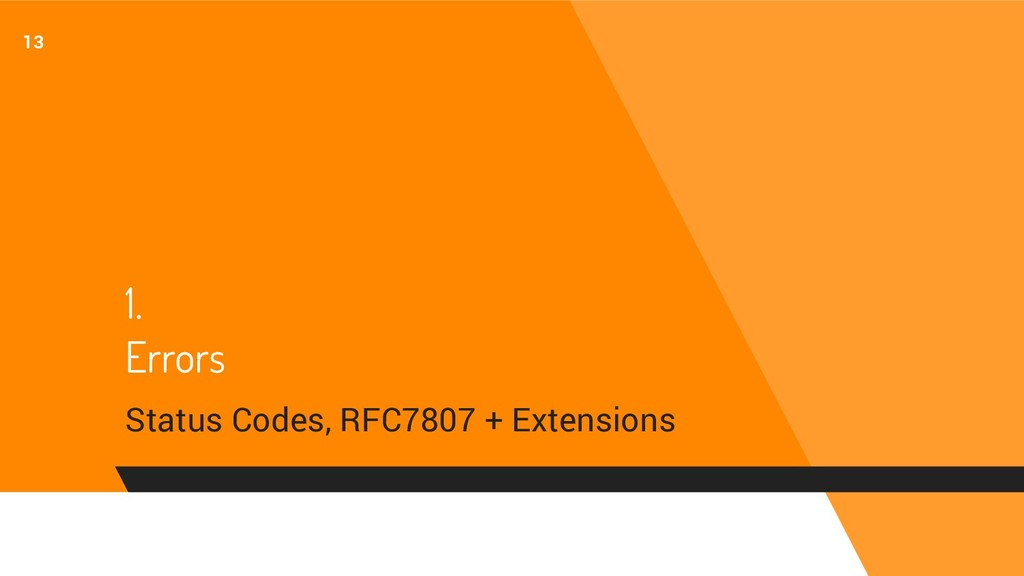1. Errors Status Codes, RFC7807 + Extensions 13