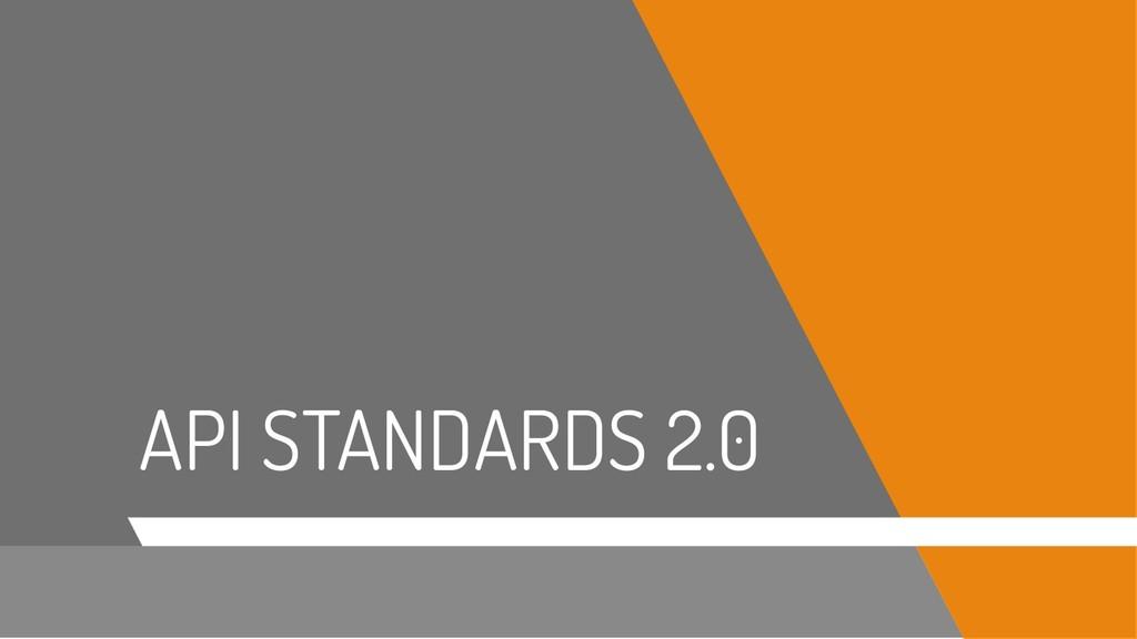 API STANDARDS 2.0