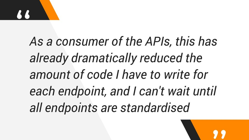 """ As a consumer of the APIs, this has already d..."