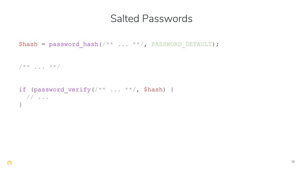 12 $hash = password_hash(/** ... **/, PASSWORD_...