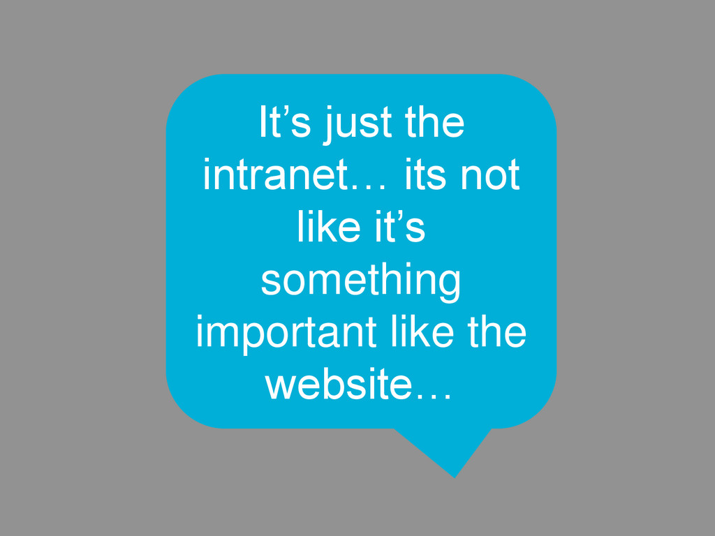 18 It's just the intranet… its not like it's so...