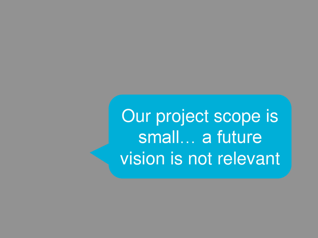 23 Our project scope is small… a future vision ...