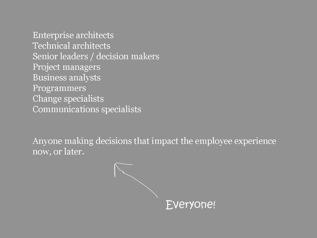 30 Enterprise architects Technical architects S...