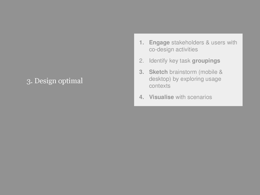 38 3. Design optimal 1. Engage stakeholders & u...