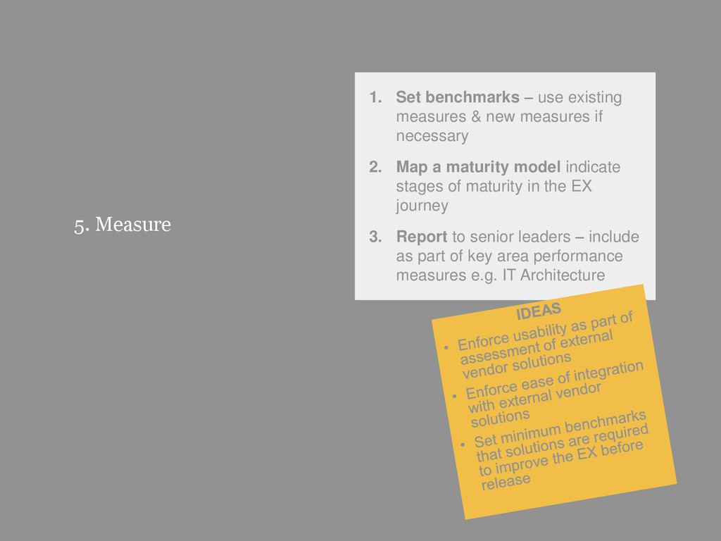 40 5. Measure 1. Set benchmarks – use existing ...