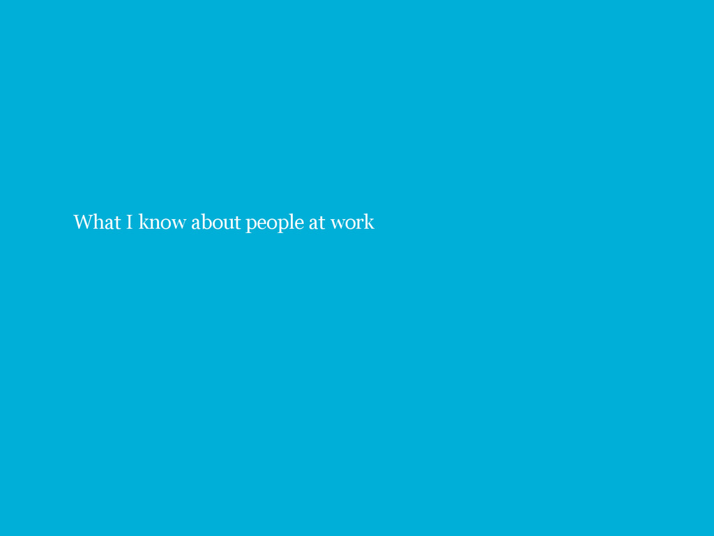 6 What I know about people at work