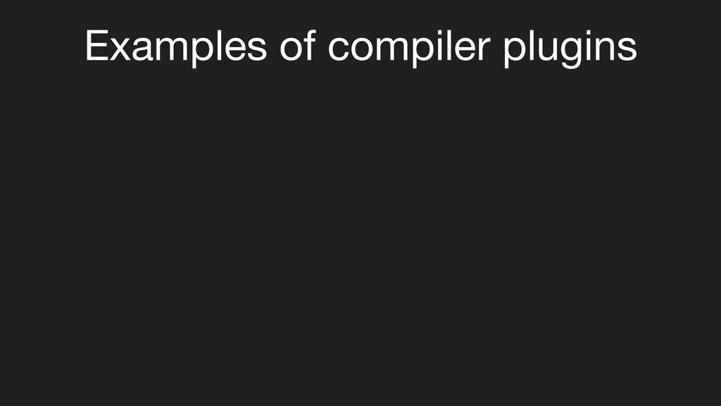 Examples of compiler plugins