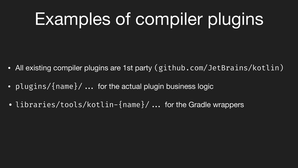 • All existing compiler plugins are 1st party (...