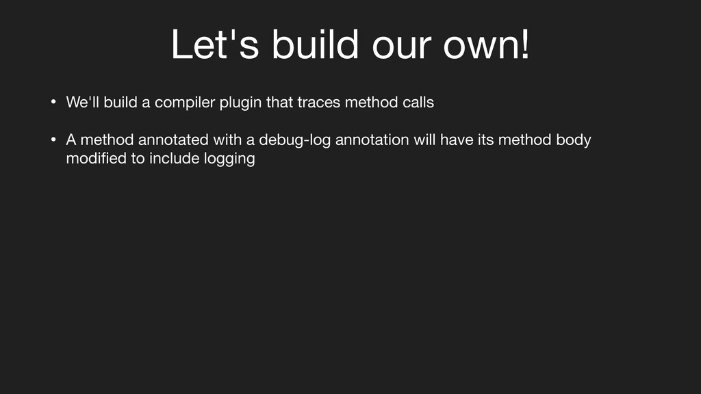 Let's build our own! • We'll build a compiler p...